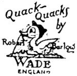 Wade Quack Quacks Mark c1947 to 1955